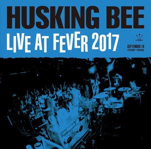 HUSKING BEE LIVE AT FEVER 2017