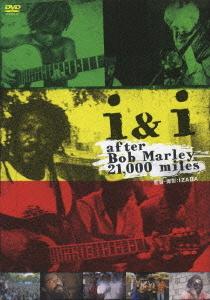 i & i after Bob Marley 21 000 miles