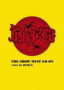 THE SHOW MUST GO ON ~LiveInOSAKA~【完全限定生産盤】