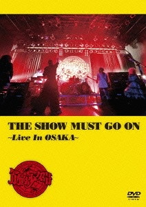 THE SHOW MUST GO ON ~LiveInOSAKA~【通常盤】