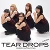 TEAR DROPS(初回生産限定盤)