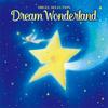 オルゴール・セレクション Dream Wonderland ~夢はひそかに~