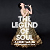 THE LEGEND OF SOUL 和田アキ子