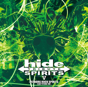 hide TRIBUTE Ⅴ-PSYBORG ROCK SPIRITS- ~CLUB PSYENCE MIX~