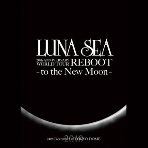 20th ANNIVERSARY WORLD TOUR REBOOT -to the New Moon- 24th December, 2010 at TOKYO DOME(Blu-ray)