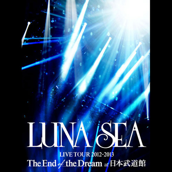 live tour 2012 2013 the end of the dream at 日本武道館 初回限定盤