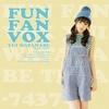 Fun Fan Vox (初回限定盤)