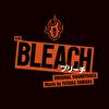 映画 「BLEACH」オリジナル・サウンドトラック