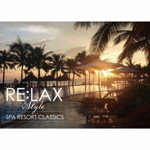 RE:LAX style SPA RESORT CLASSICS
