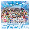 """We are """"FreeK""""【Type A】"""