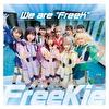 "We are ""FreeK""【Type D】(JYA☆PON Ver.)"