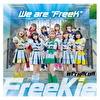 """We are """"FreeK""""【Type G】(#PEXACOA Ver.)"""