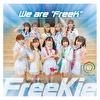 """We are """"FreeK""""【Type L】(ワッツ◎さーくる Ver.)"""