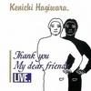 THANK YOU MY DEAR FRIENDS LIVE(SHMCD)