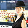 KANA COVERSONG COLLECTION -姐御肌-