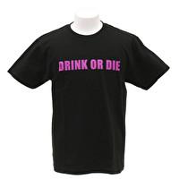 Tシャツ/シンプルDRINK OR DIE   1