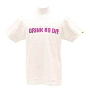 Tシャツ/シンプルDRINK OR DIE