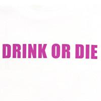 Tシャツ/シンプルDRINK OR DIE | 3