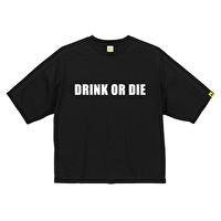 ビッグドライTシャツ/DRINK OR DIE | 1