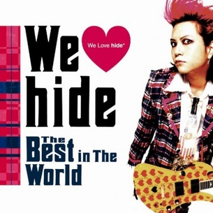 We Love hide ~The Best in The World~ |
