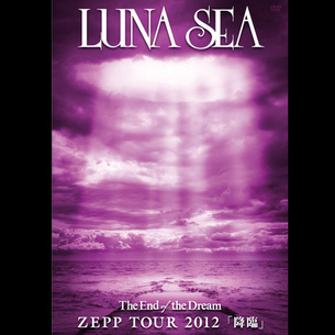 The End of the Dream ZEPP TOUR 2012「降臨」(Blu-ray)